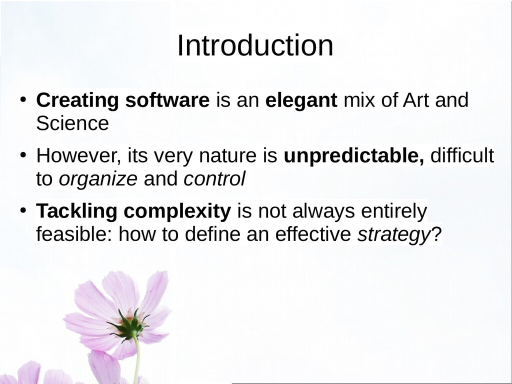 Introduction ● Creating software is an elegant ...