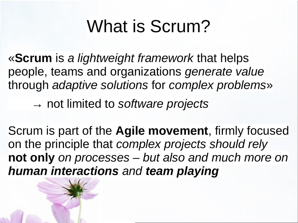 The essence of Scrum ● First of all, Scrum is a...