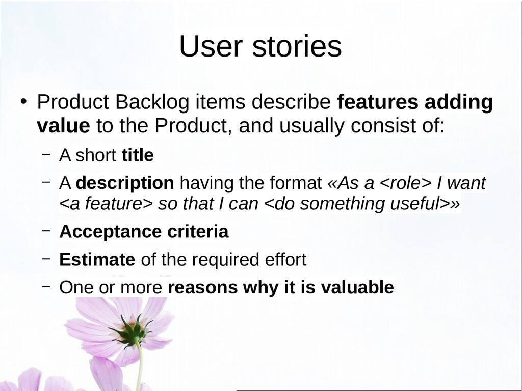 Sprint Backlog ● Contains the user stories - at...