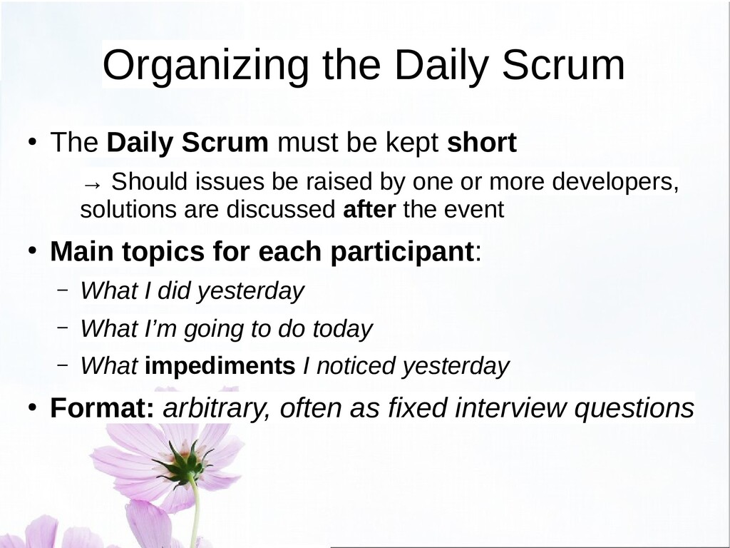 Daily Scrum ● When: every day, except the days ...