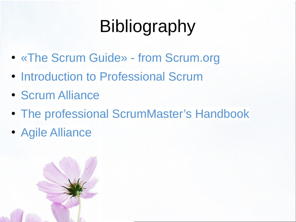 Conclusion ● This presentation introduced Scrum...