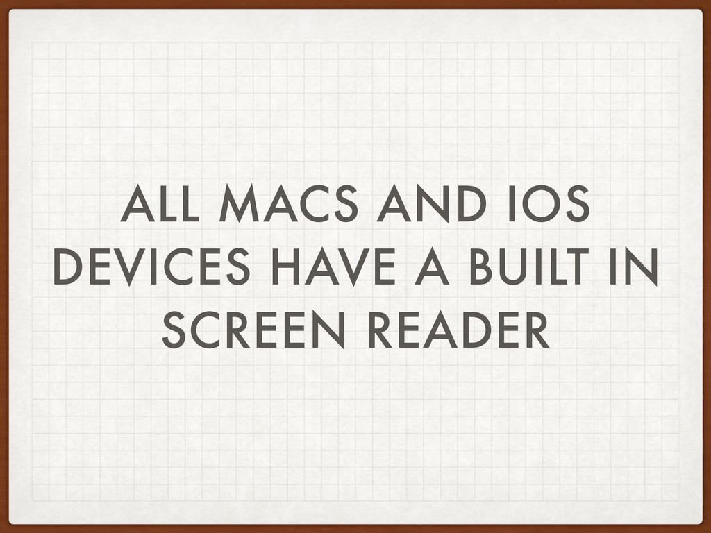 ALL MACS AND IOS DEVICES HAVE A BUILT IN SCREEN...