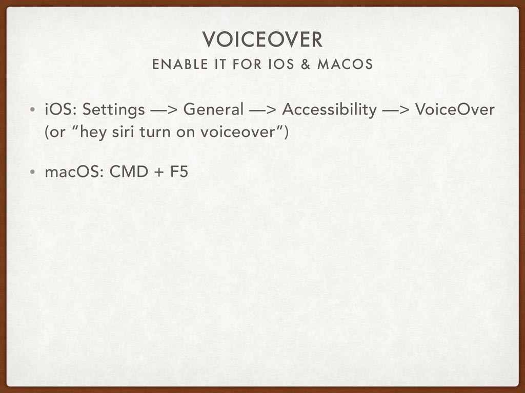 ENABLE IT FOR IOS & MACOS VOICEOVER • iOS: Sett...