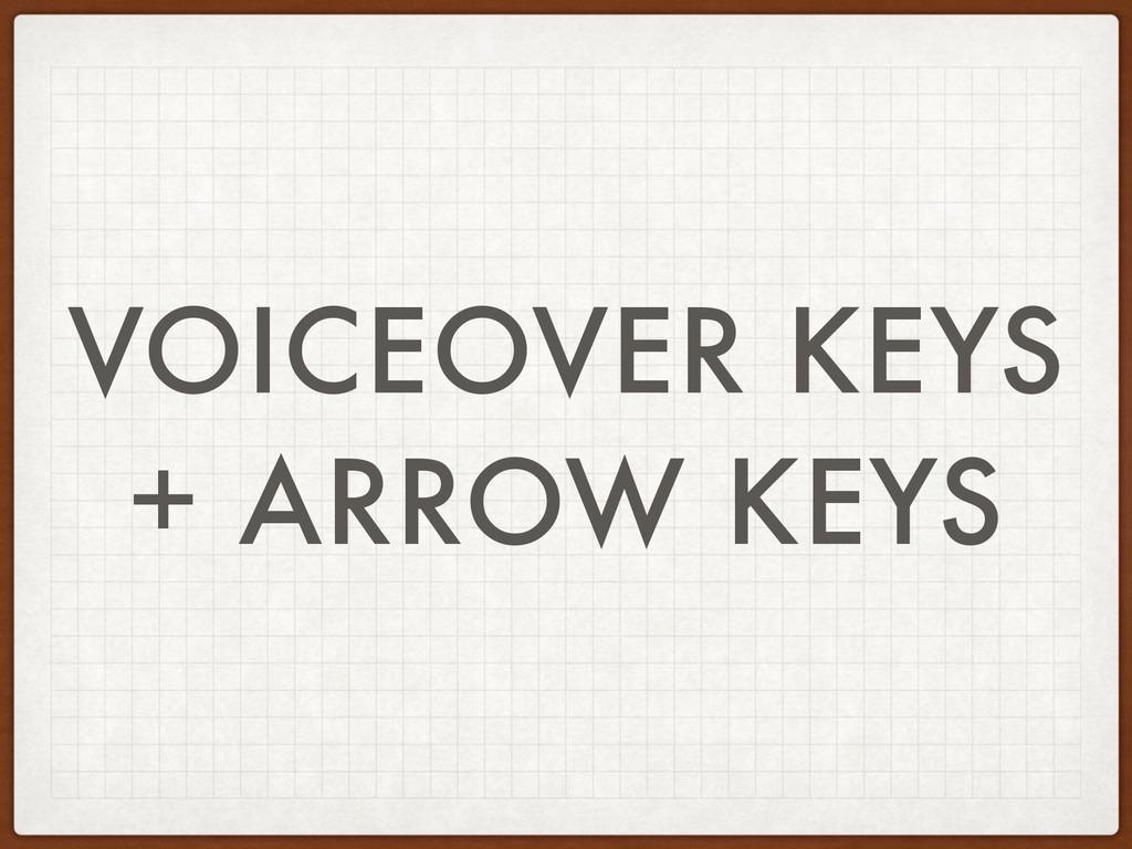 VOICEOVER KEYS + ARROW KEYS