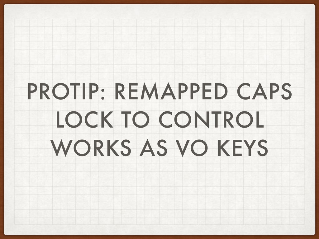 PROTIP: REMAPPED CAPS LOCK TO CONTROL WORKS AS ...