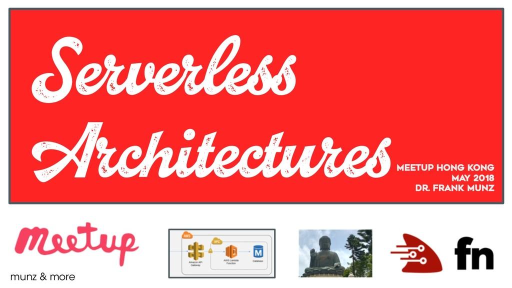 Serverless Architectures Meetup HonG Kong May 2...