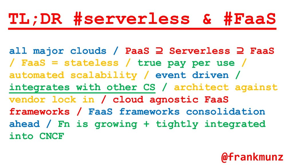 TL;DR #serverless & #FaaS all major clouds / Pa...