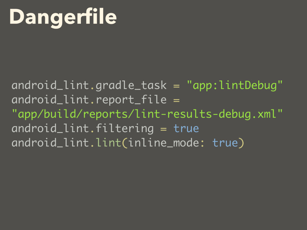 "Dangerfile android_lint.gradle_task = ""app:lintD..."