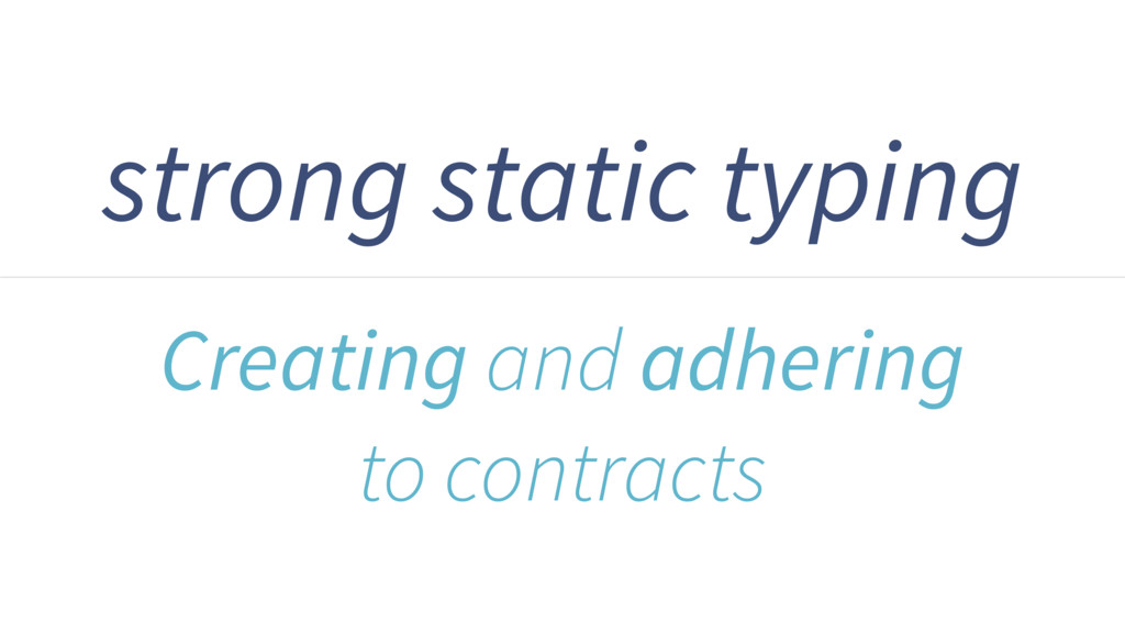 strong static typing Creating and adhering to c...