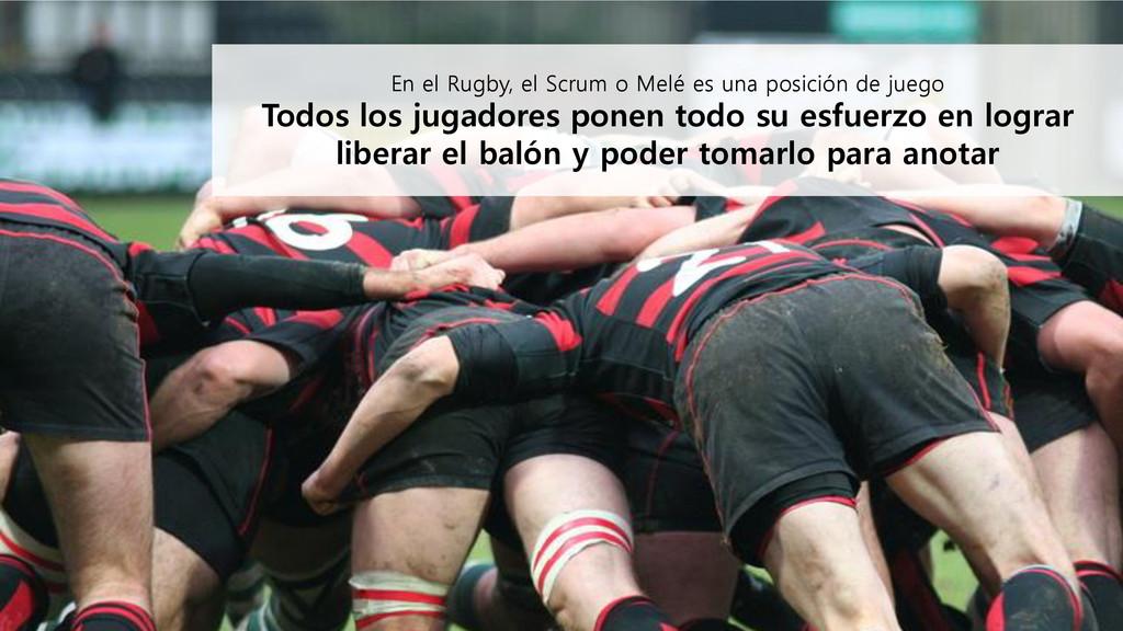 En el Rugby, el Scrum o Melé es una posición de...
