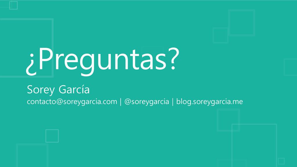 Sorey García contacto@soreygarcia.com | @soreyg...