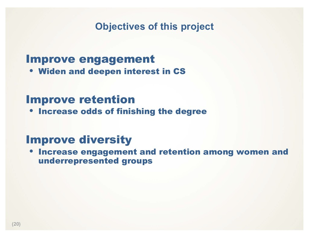 (20) Objectives of this project Improve engagem...