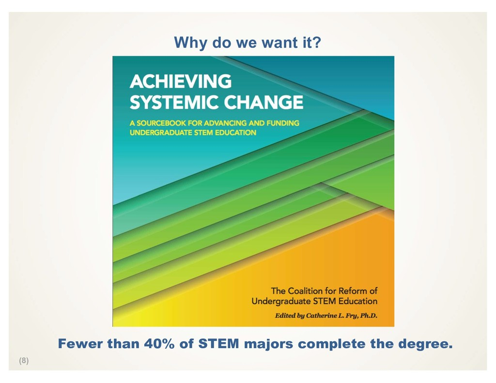 (8) Why do we want it? Fewer than 40% of STEM m...