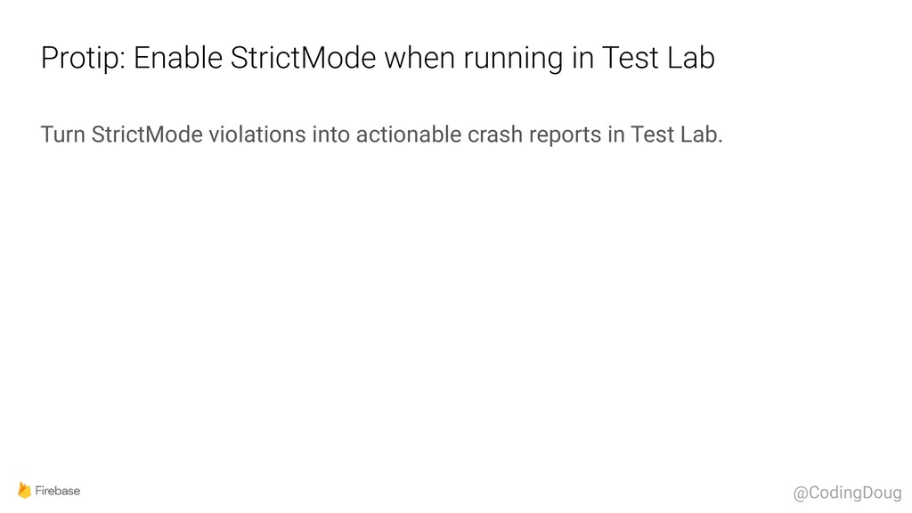 Protip: Enable StrictMode when running in Test ...