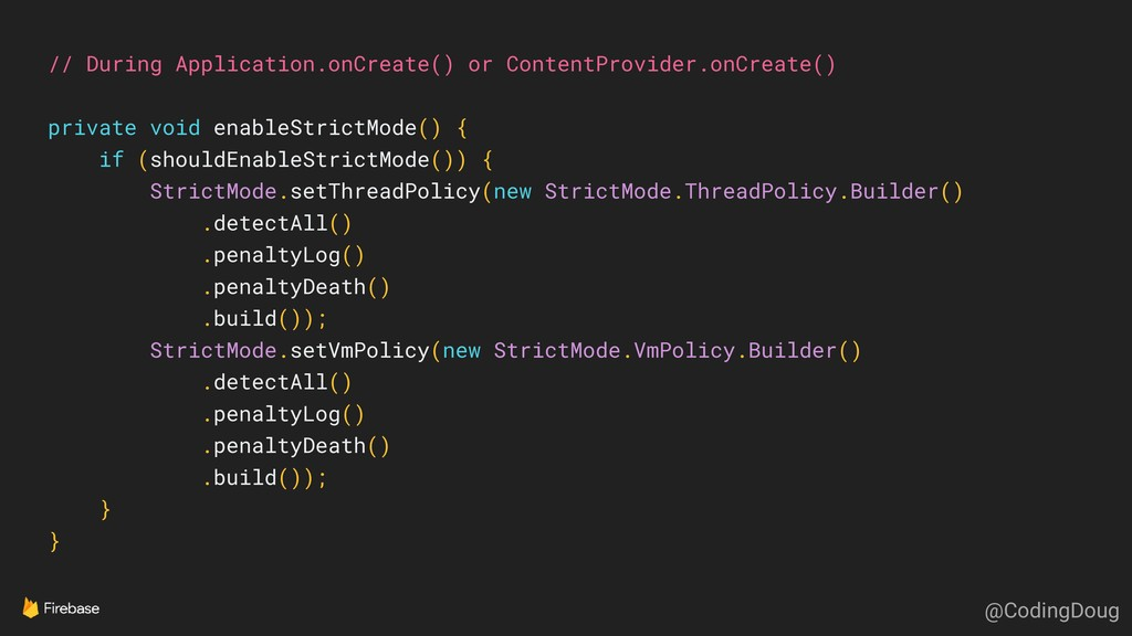 // During Application.onCreate() or ContentProv...
