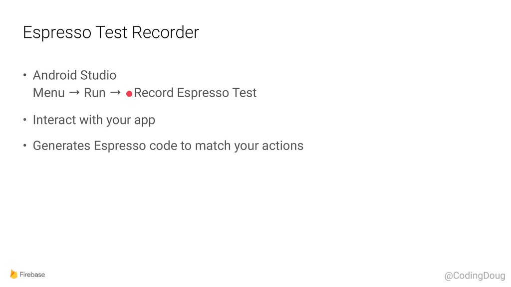 Espresso Test Recorder • Android Studio Menu →...