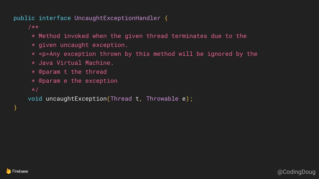 public interface UncaughtExceptionHandler { /**...