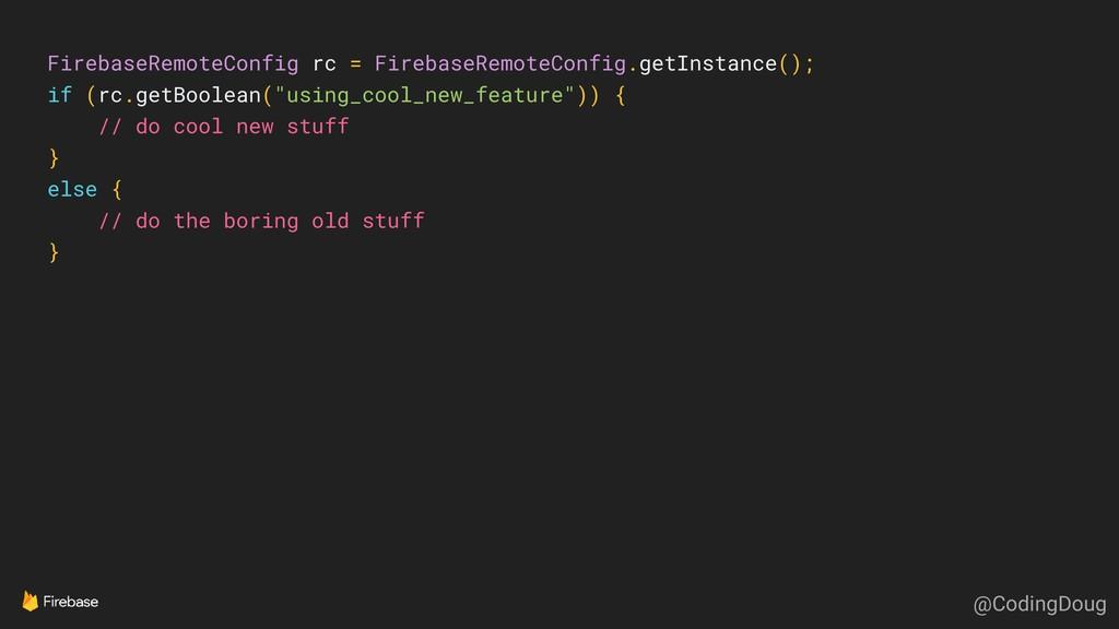 FirebaseRemoteConfig rc = FirebaseRemoteConfig....