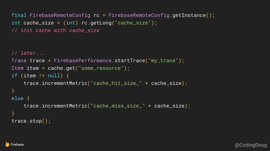 final FirebaseRemoteConfig rc = FirebaseRemoteC...