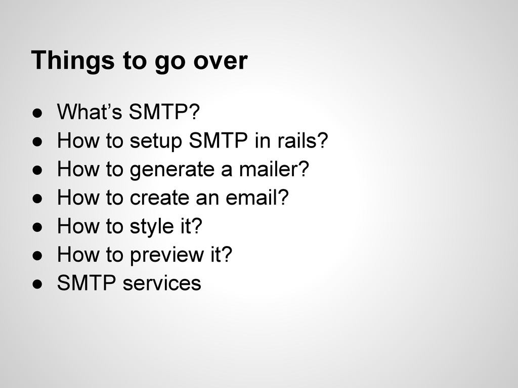 Things to go over ● What's SMTP? ● How to setup...