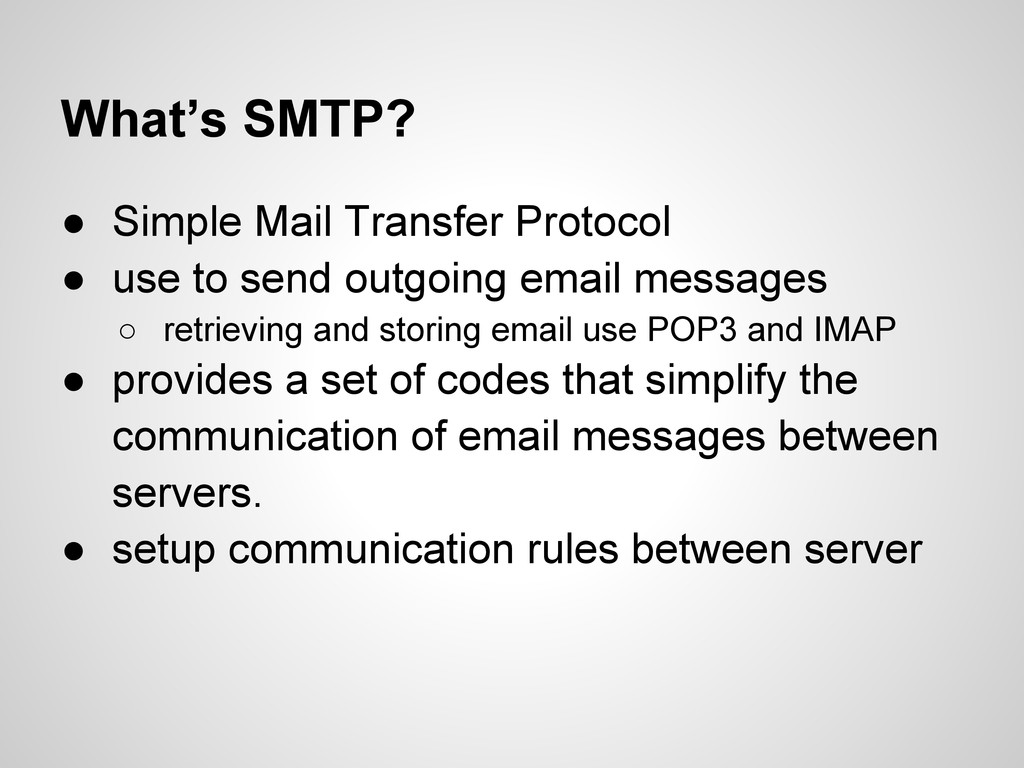 What's SMTP? ● Simple Mail Transfer Protocol ● ...