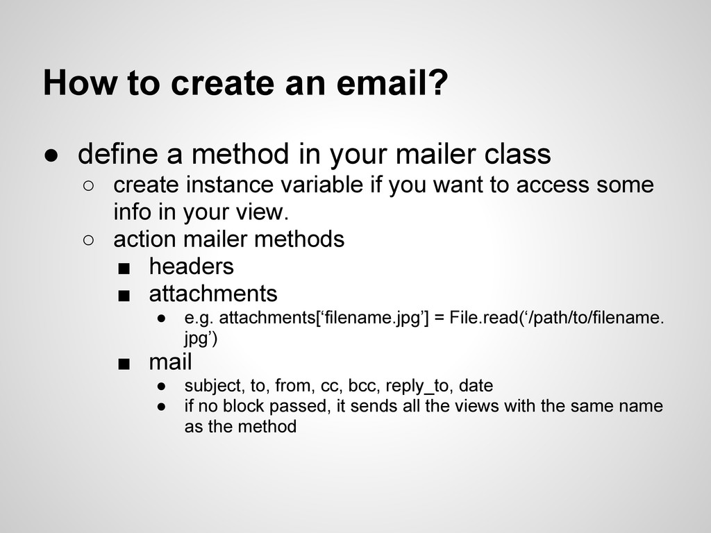 How to create an email? ● define a method in yo...