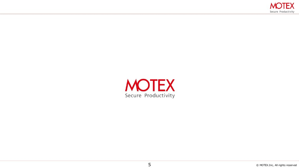 © MOTEX.Inc, All rights reserved 5