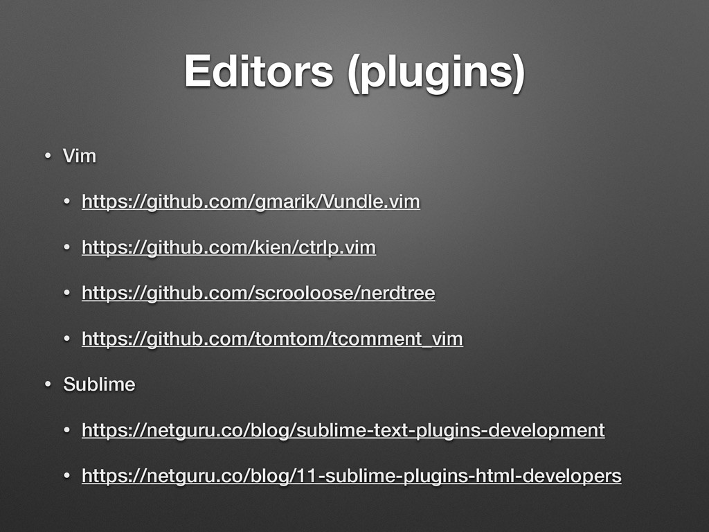 Editors (plugins) • Vim • https://github.com/gm...