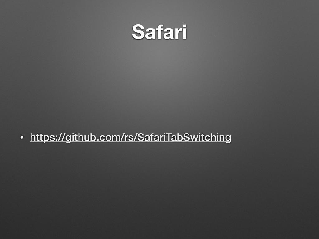 Safari • https://github.com/rs/SafariTabSwitchi...