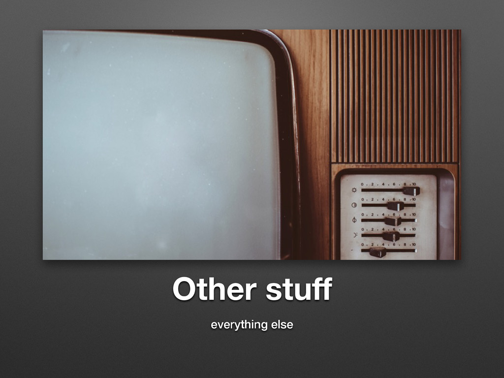 Other stuff everything else