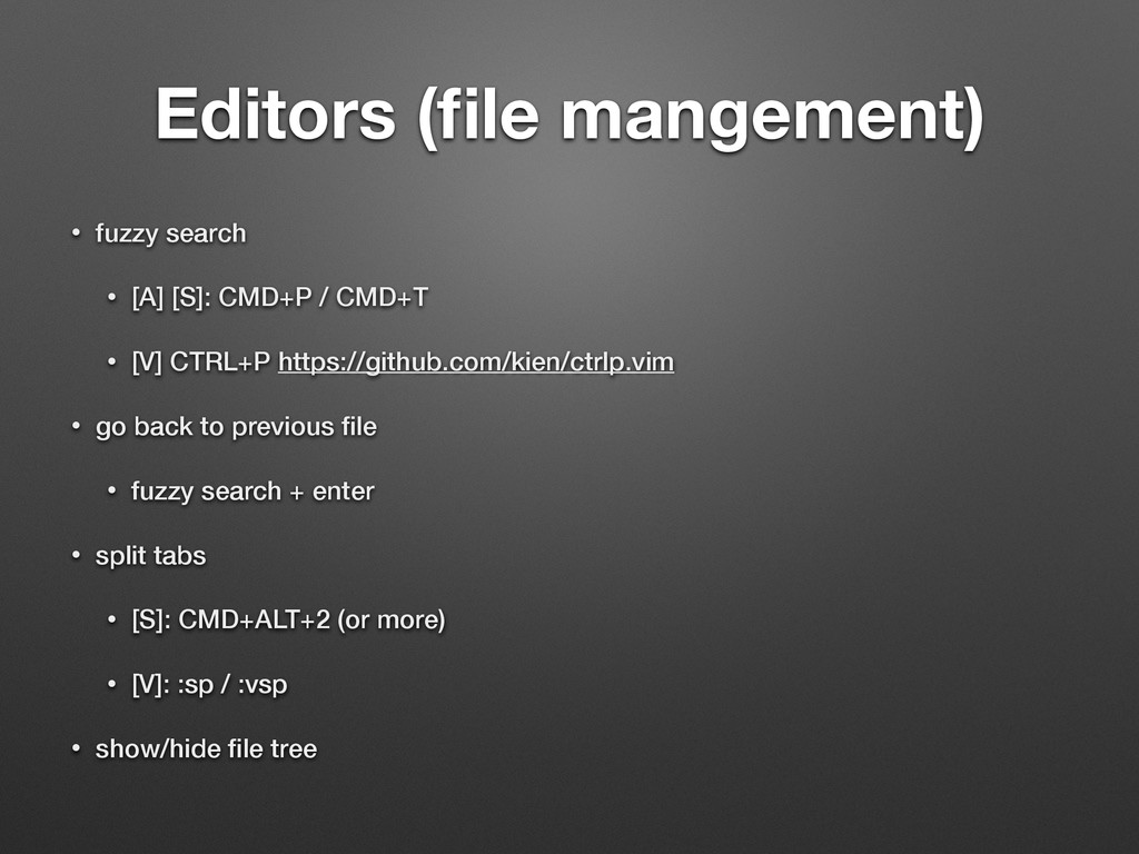 Editors (file mangement) • fuzzy search • [A] [S...