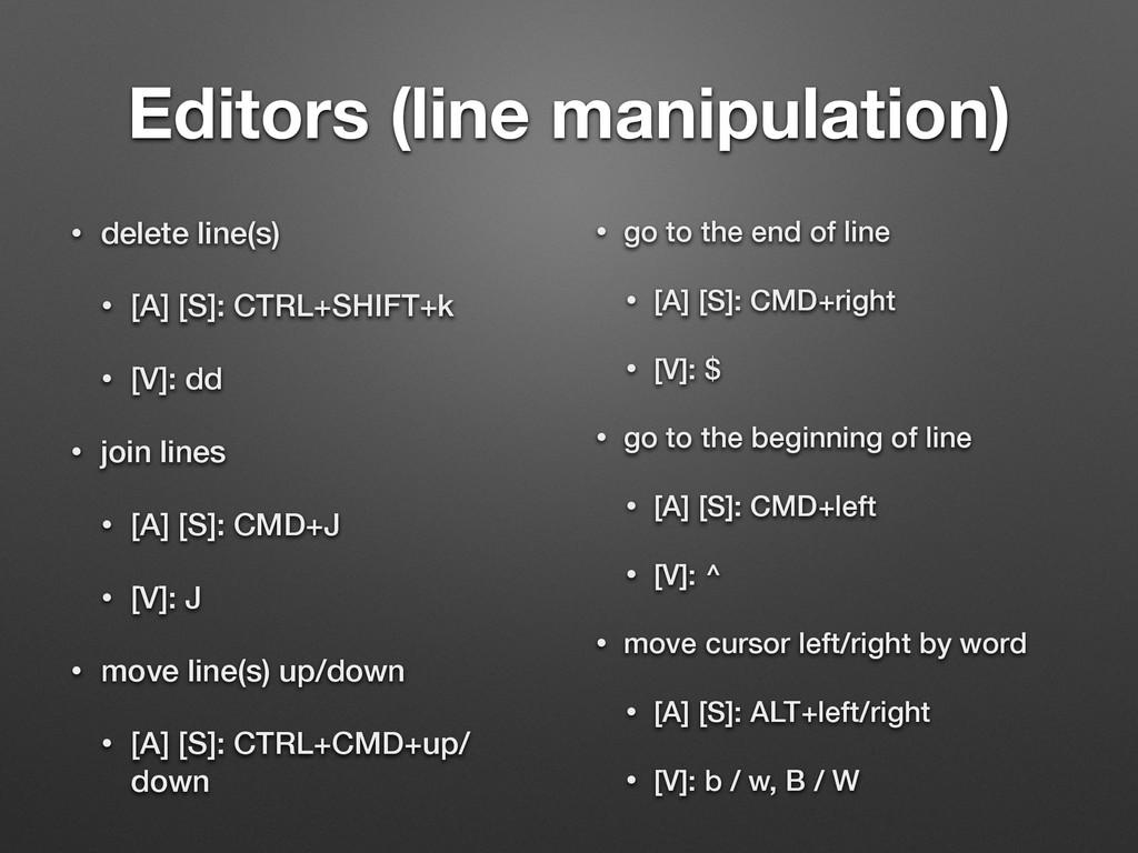 Editors (line manipulation) • delete line(s) • ...