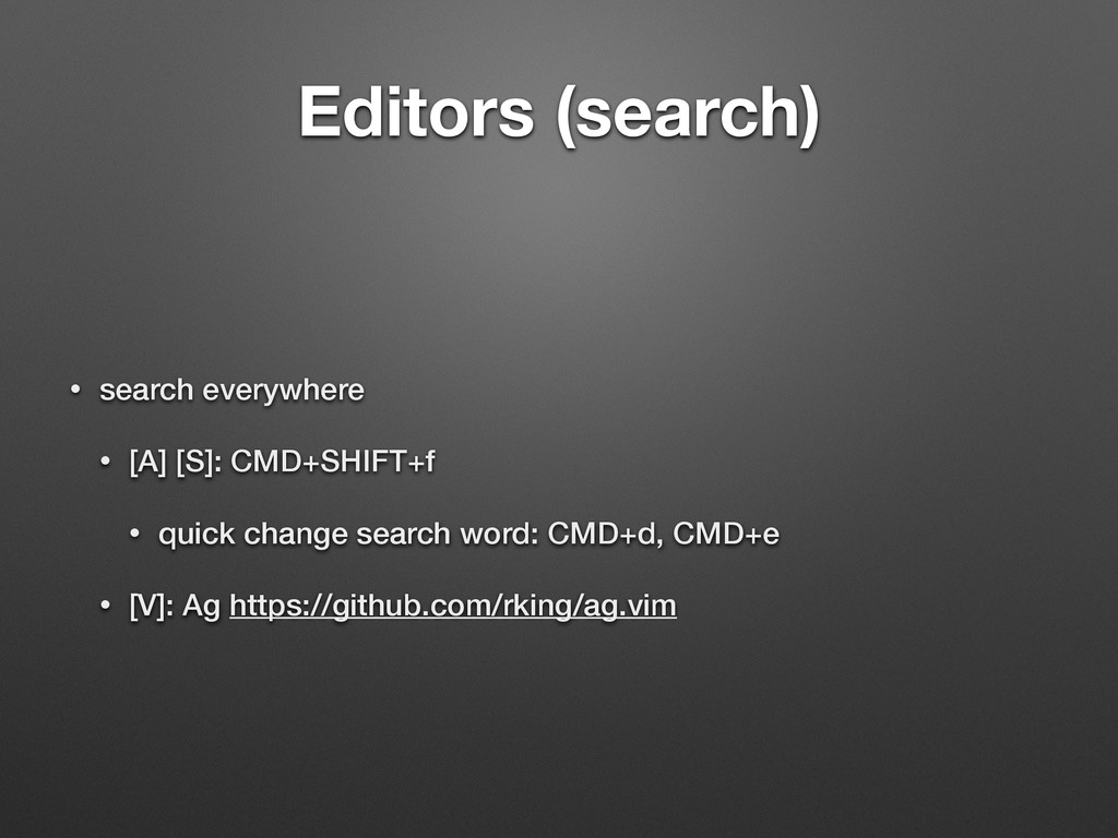 Editors (search) • search everywhere • [A] [S]:...
