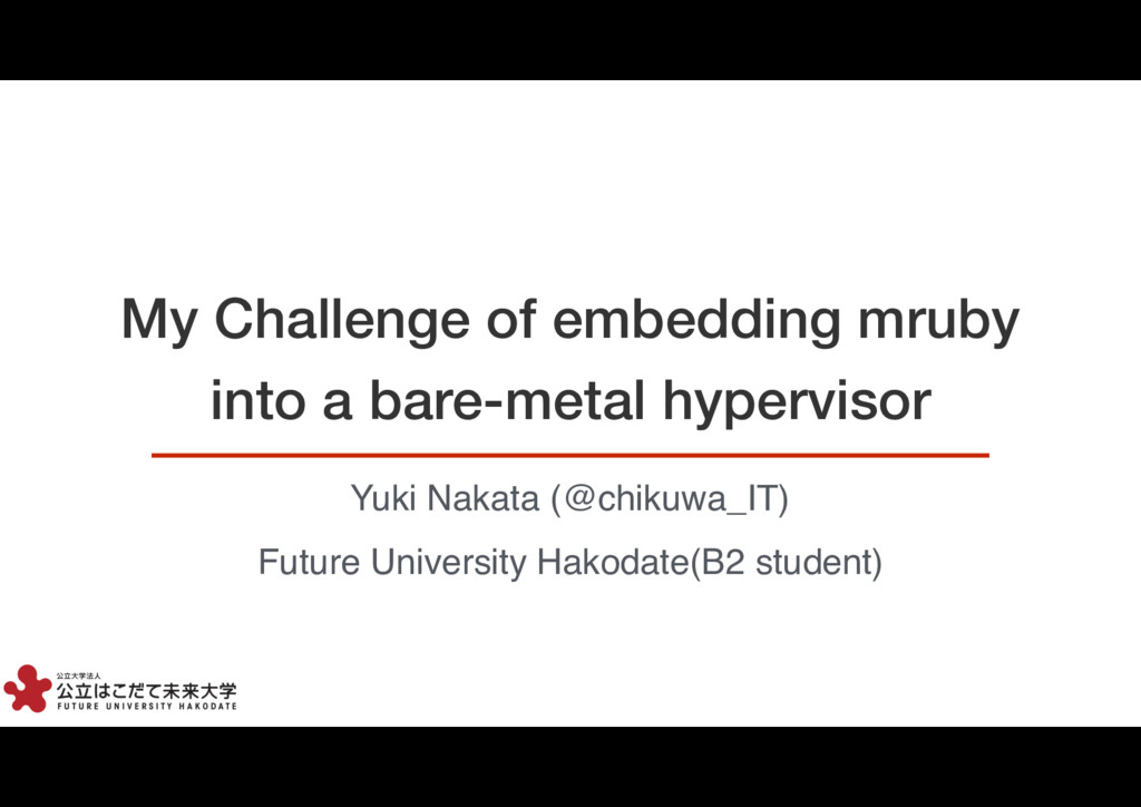 1 My Challenge of embedding mruby into a bare-m...