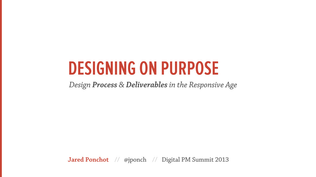 Jared Ponchot // @jponch // Digital PM Summit 2...