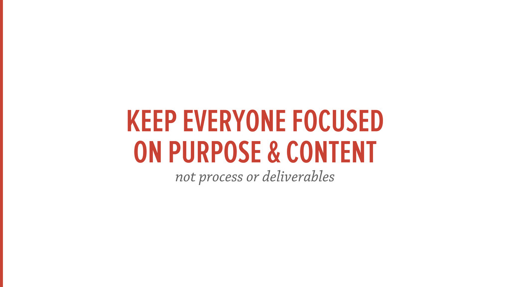KEEP EVERYONE FOCUSED ON PURPOSE & CONTENT not ...