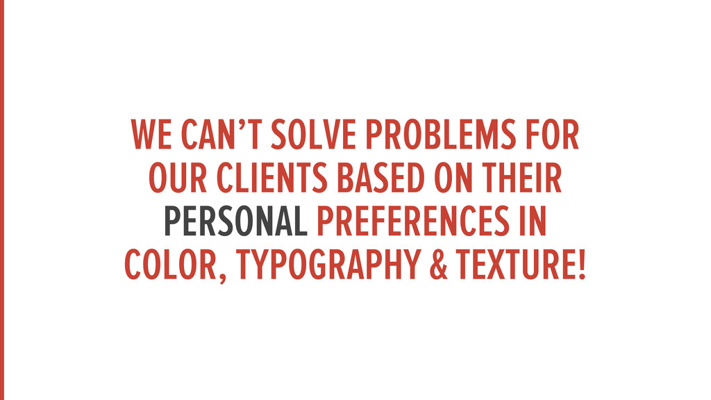 WE CAN'T SOLVE PROBLEMS FOR OUR CLIENTS BASED O...