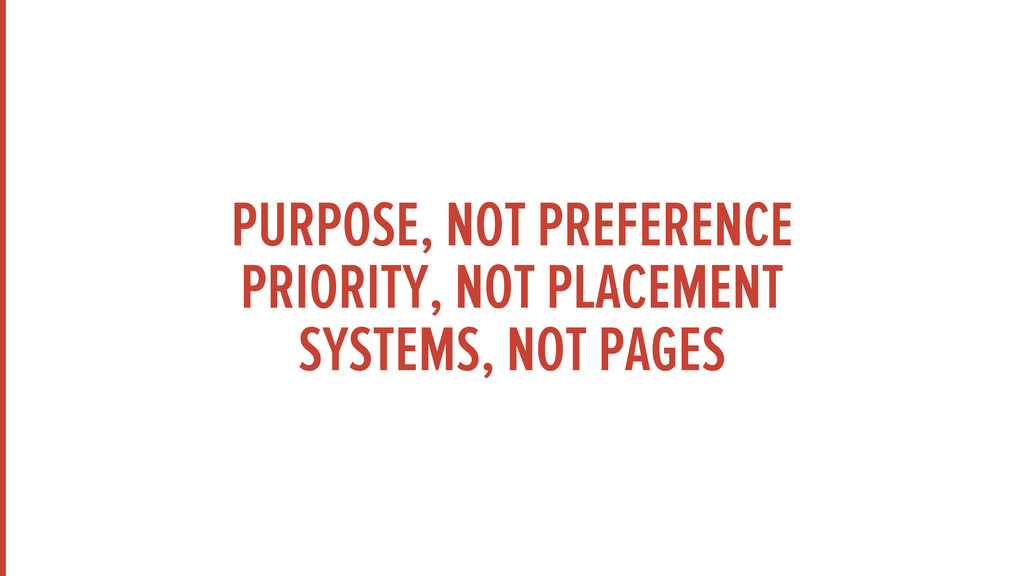 PURPOSE, NOT PREFERENCE PRIORITY, NOT PLACEMENT...
