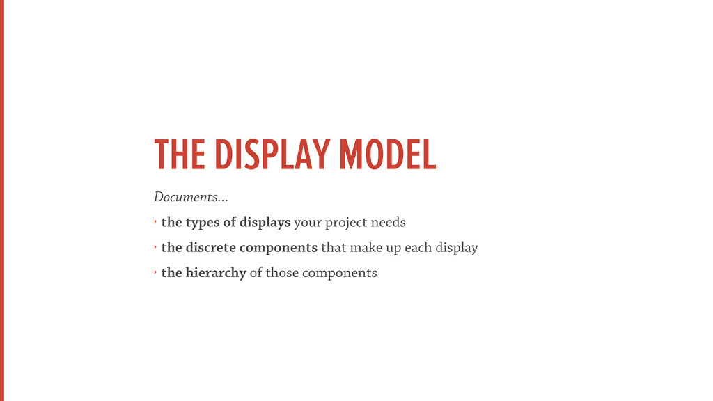 THE DISPLAY MODEL Documents... ‣ the types of d...
