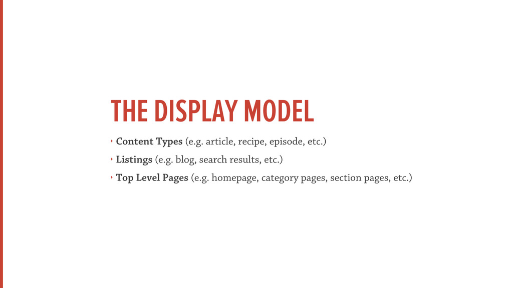 THE DISPLAY MODEL ‣ Content Types (e.g. article...
