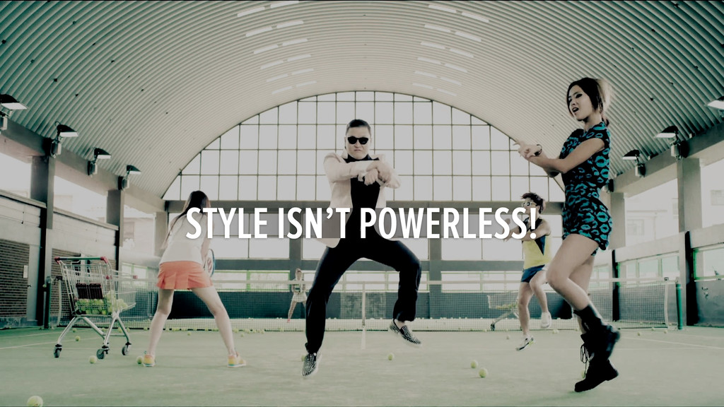 STYLE IS POWERFUL! STYLE ISN'T POWERLESS!