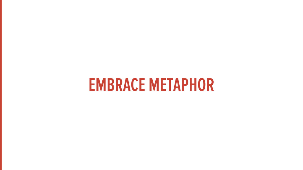 EMBRACE METAPHOR