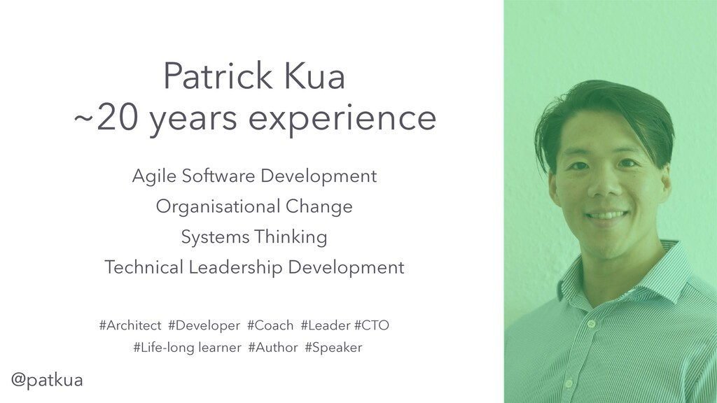 @patkua #Architect #Developer #Coach #Leader #C...