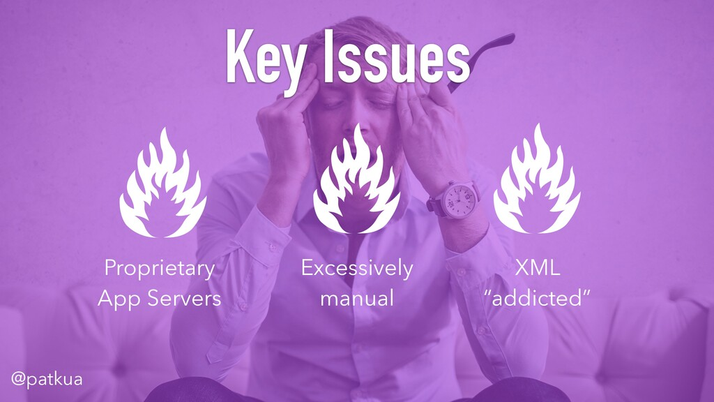 @patkua Key Issues Proprietary App Servers Exce...