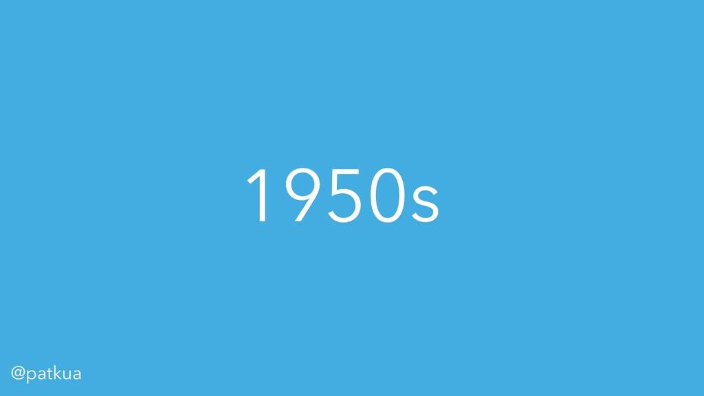 @patkua 1950s