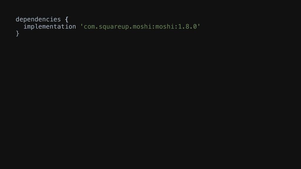 dependencies { implementation 'com.squareup.mos...
