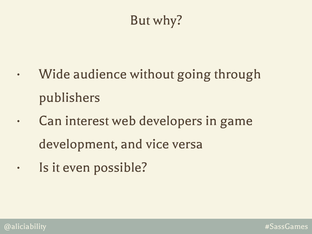 @aliciability #SassGames • Wide audience withou...
