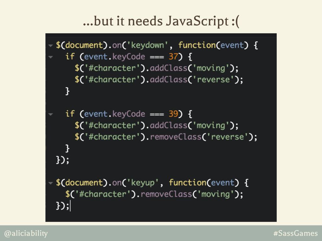 @aliciability #SassGames …but it needs JavaScri...