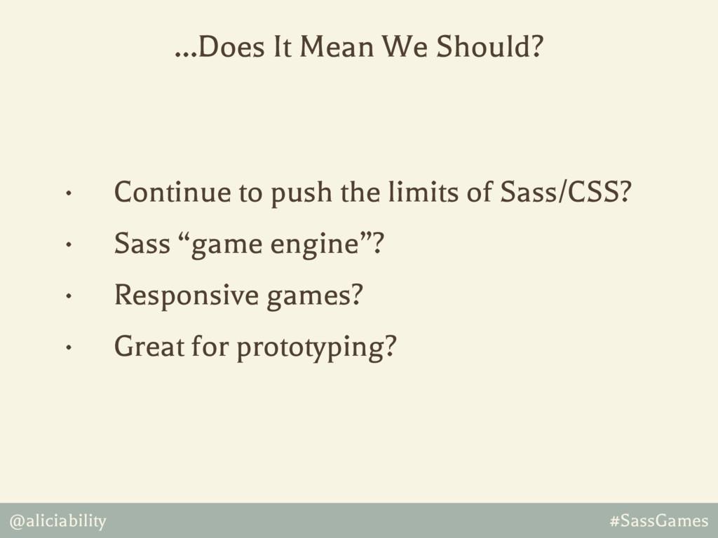 @aliciability #SassGames • Continue to push the...