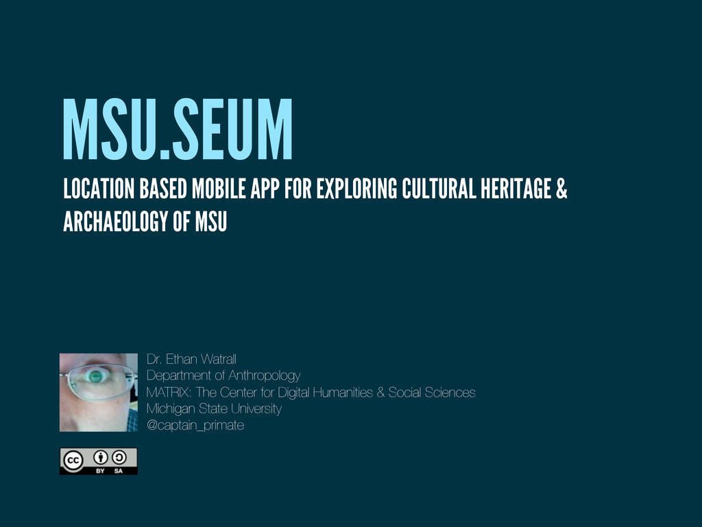 MSU.SEUM Dr. Ethan Watrall Department of Anthro...